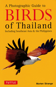 Photographic Guide to the Birds of Thailand: Including Southeast Asia & the Philippines