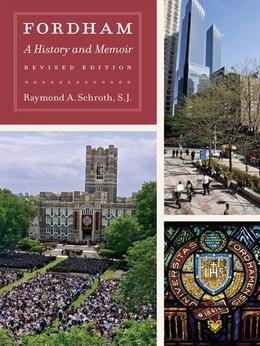 Fordham: A History and Memoir, Revised Edition