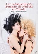 Les mésaventures érotiques de Michèle et Maude