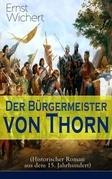Der Bürgermeister von Thorn (Historischer Roman aus dem 15. Jahrhundert) - Vollständige Ausgabe: Band 1-3