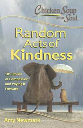 Chicken Soup for the Soul: Random Acts of Kindness