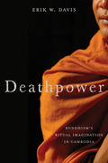Deathpower: Buddhism's Ritual Imagination in Cambodia
