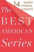 The Best American Series: 14 Short Stories & Essays