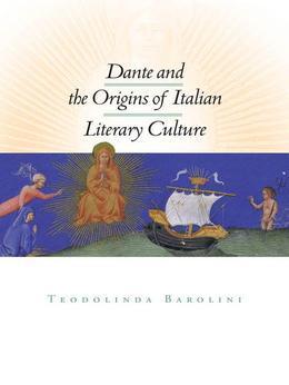 Dante and the Origins of Italian Literary Culture
