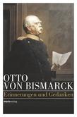 Otto von Bismarck - Politisches Denken