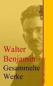 Walter Benjamin: Gesammelte Werke
