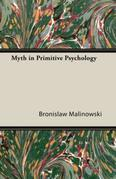 Myth in Primitive Psychology