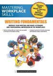 Mastering Workplace Skills: Writing Fundamentals