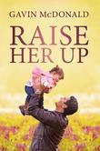 Raise Her Up