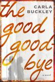 The Good Goodbye: A Novel