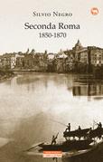 Seconda Roma 1850-1870