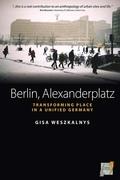 Berlin, Alexanderplatz: Transforming Place in a Unified Germany