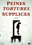 Peines, tortures et supplices