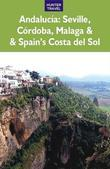 Andalucia: Sevilla, Crdoba, Mlaga &amp; Spain's Costa del Sol