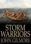 Storm Warriors: Or, Life-Boat Work on the Goodwin Sands