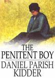 The Penitent Boy: Or, Sin Brings Sorrow