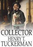The Collector: Essays on Books, Newspapers, Pictures, Inns, Authors, Doctors, Holidays, Actors, Preachers