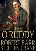 The O'Ruddy: A Romance