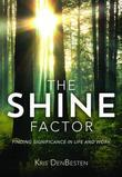 The Shine Factor