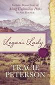 Logan's Lady: Includes Bonus Story of Along Unfamiliar Paths by Amy Rognlie