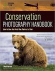 Conservation Photography Handbook: How to Save the World One Photo at a Time