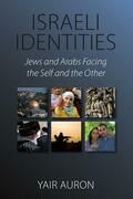 Israeli Identities: Jews and Arabs Facing the Self and the Other