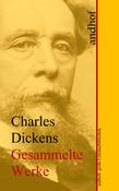 Charles Dickens: Gesammelte Werke