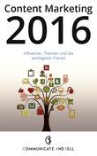 Content Marketing 2016: Influencer, Themen und die wichtigsten Trends