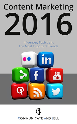 Content Marketing 2016: Influencer, Topics and The Most Important Trends