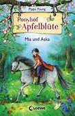 Ponyhof Apfelblüte 5 - Mia und Aska