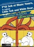 P'tit Seb et Blanc Nours, le cadeau, version bilingue