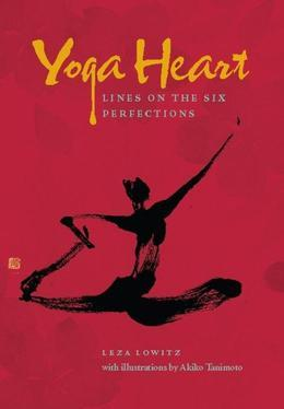 Yoga Heart: Lines on the Six Perfections