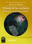 Livre numérique Wendy & les mutants - 2. Danger : territoire mutant