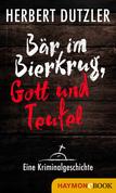 Bär im Bierkrug, Gott und Teufel. Eine Kriminalgeschichte
