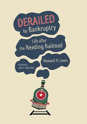 Derailed by Bankruptcy: Life after the Reading Railroad