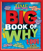 Big Book of WHY (A TIME for Kids Book): 1,001 Facts Kids Want to Know
