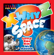 X-WHY-Z Space (A TIME for Kids Book): Kids Ask. We Answer