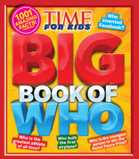 Big Book of WHO (A TIME for Kids Book): 1,001 Amazing Facts!