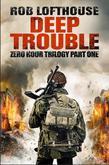 Deep Trouble: Zero Hour Trilogy part one