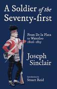 A Soldier of the Seventy-First: From De La Plata to Waterloo 1806-1815