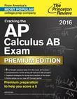 Cracking the AP Calculus AB Exam 2016, Premium Edition