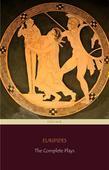 Euripides: The Complete Plays (Centaur Classics)