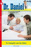 Dr. Daniel 30 - Arztroman