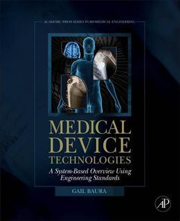Medical Device Technologies: A Systems Based Overview Using Engineering Standards