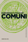 Barbarossa e l'Italia dei Comuni