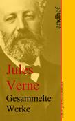 Jules Verne: Gesammelte Werke (Sämtliche Werke)