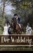 Der Waldsteig (Liebesgeschichte aus dem 19. Jahrhundert) - Vollständige Ausgabe