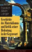 Geschichte des Materialismus und Kritik seiner Bedeutung in der Gegenwart (Vollständige Ausgabe: Band 1&2)