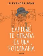 Capturé tu mirada en una fotografía