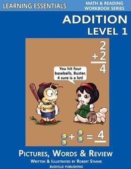 Addition Level 1: Pictures, Words & Review: Learning Essentials Math & Reading Workbook Series